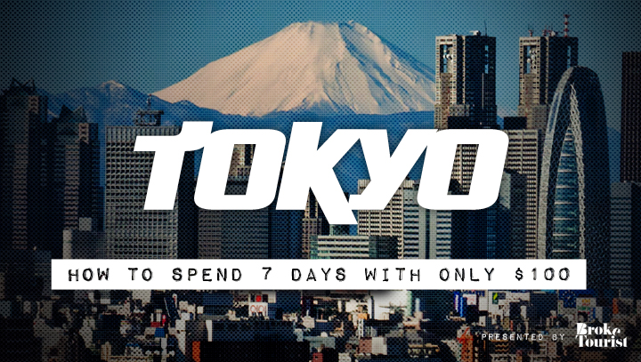 Tokyo: How to Spend 7 days in Tokyo for $100